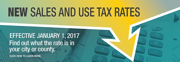 New Sales and Use Tax Rates effective January 1, 2017
