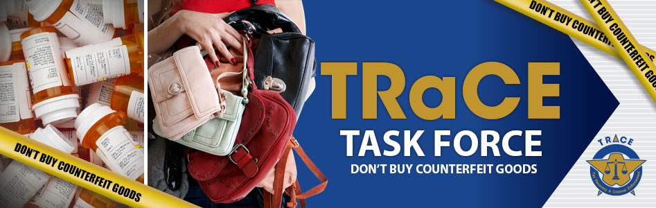 Tax Recovery and Criminal Enforcement (TRaCE) Task Force - Don't Buy Counterfeit Goods