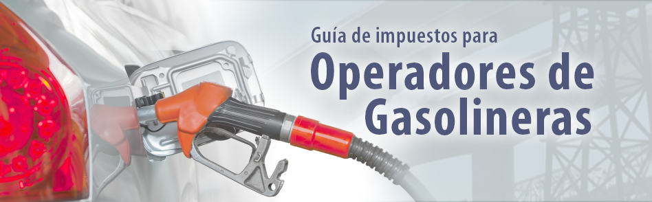 Welcome to Tax Guide for Gas Station Operators